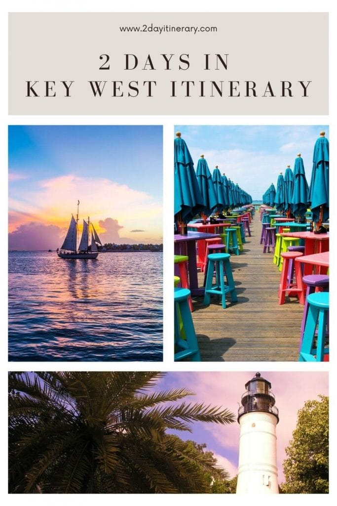 Pin Image: Find the perfect 2 days in Key West Itinerary to explore heritage sites, beaches, indulge in water sports, sail, & more for an epic weekend!